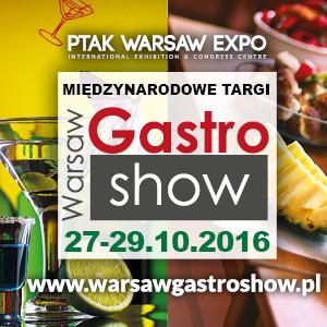 WARSAW GASTRO SHOW / 27 – 29 października 2016 w Nadarzynie koło Warszawy