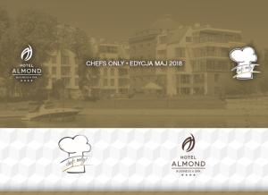 CHEFS ONLY edycja maj 2018, Hotelu Almond w Gdańsku