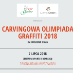 """CARVINGOWA OLIMPIADA GRAFFITI 2018"" – XV DORSZOWE ŻNIWA"